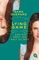 Sara Shepard: Lying Game - Sag mir erst, wie kalt du bist ★★★★★