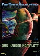 Eva Christoff: DIE TERRANAUTEN, Band 3: DAS KAISER-KOMPLOTT ★★★★★