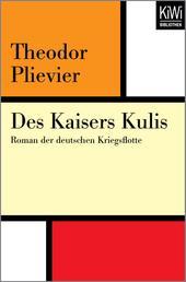 Des Kaisers Kulis - Roman der deutschen Kriegsflotte