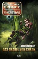 Achim Mehnert: Raumschiff Promet - Die Abenteuer der Shalyn Shan 09: Das Orakel von Chron ★★★★★