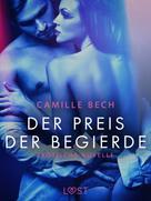 Camille Bech: Der Preis der Begierde: Erotische Novelle