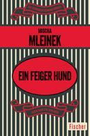 Mischa Mleinek: Ein feiger Hund