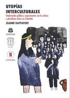 Joanne Rappaport: Utopías interculturales