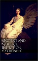 Max Heindel: Ancient and modern initiation