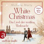 White Christmas - Das Lied der weißen Weihnacht (Ungekürzt)