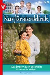 Kurfürstenklinik 58 – Arztroman - Was immer auch geschieht
