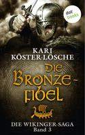 Kari Köster-Lösche: Die Wikinger-Saga - Band 3: Die Bronzefibel ★★★★