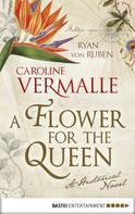 Caroline Vermalle: A Flower for the Queen
