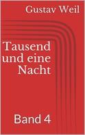 Gustav Weil: Tausend und eine Nacht, Band 4