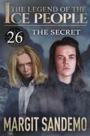 Margit Sandemo: The Ice People 26 - The Secret