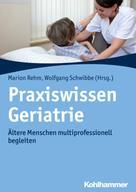 Marion Rehm: Praxiswissen Geriatrie
