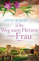 Anita Burgh: Der Weg zum Herzen einer Frau ★★★★