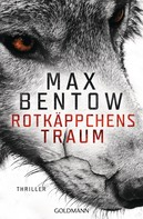 Max Bentow: Rotkäppchens Traum ★★★★