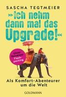 Sascha Tegtmeier: Ich nehm dann mal das Upgrade ★★★★