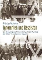 Günter Walden: Ignoranten und Rassisten