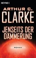 Arthur C. Clarke: Jenseits der Dämmerung ★★★