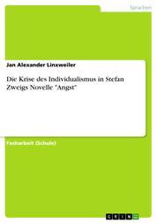 "Die Krise des Individualismus in Stefan Zweigs Novelle ""Angst"""