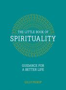 Gilly Pickup: The Little Book of Spirituality