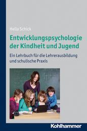 Entwicklungspsychologie der Kindheit und Jugend - Ein Lehrbuch für die Lehrerausbildung und schulische Praxis