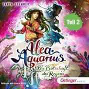 Alea Aquarius 5. Die Botschaft des Regens. Teil 2