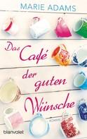 Marie Adams: Das Café der guten Wünsche ★★★★