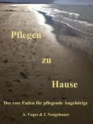 Anja Voges & Ingo Neugebauer: Pflegen zu Hause