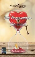 Lotte R. Wöss: Mit Fingerspitzen für immer ★★★★