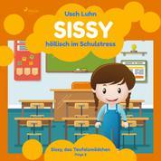 Sissy, das Teufelsmädchen, Folge 2: Sissy - höllisch im Schulstress (Ungekürzt)
