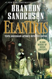 Elantris - Tenth Anniversary Author's Definitive Edition