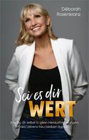 Déborah Rosenkranz: Sei es dir wert