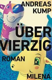 ÜBER VIERZIG - Roman