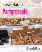 Luise Hakasi: Partyrezepte