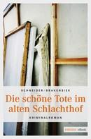 Stephan Brakensiek: Die schöne Tote im alten Schlachthof ★★★★