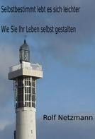 Rolf Netzmann: Selbstbestimmt lebt es sich leichter