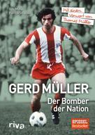 Patrick Strasser: Gerd Müller - Der Bomber der Nation ★★★★★