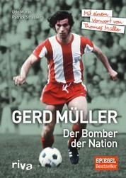 Gerd Müller - Der Bomber der Nation - Mit einem Vorwort von Thomas Müller