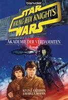 Kevin J. Anderson: Star Wars. Young Jedi Knights 2. Akademie der Verdammten ★★★★