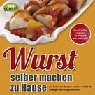 100% Wurst: Wurst selber machen zu Hause ★★★★★