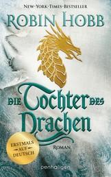 Die Tochter des Drachen - Roman - Erstmals auf Deutsch
