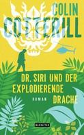 Colin Cotterill: Dr. Siri und der explodierende Drache ★★★★