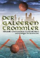 Holger Waernecke: Der Galeerentrommler