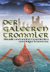 Der Galeerentrommler - Skurrile und andere Geschichten