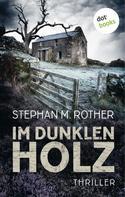 Stephan M. Rother: Im dunklen Holz ★★★★