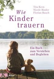Wie Kinder trauern - Ein Buch zum Verstehen und Begleiten