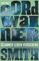 Cordwainer Smith: Scanner leben vergebens ★★★