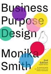 Business Purpose Design - English Version 2019 - An essential guide for human-centric and holistic businesses