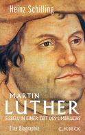 Heinz Schilling: Martin Luther ★★★