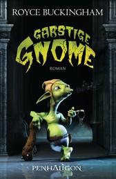 Garstige Gnome - Roman