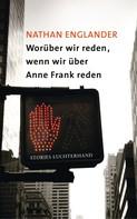 Nathan Englander: Worüber wir reden, wenn wir über Anne Frank reden ★★★★★