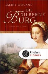 Die silberne Burg - Historischer Roman